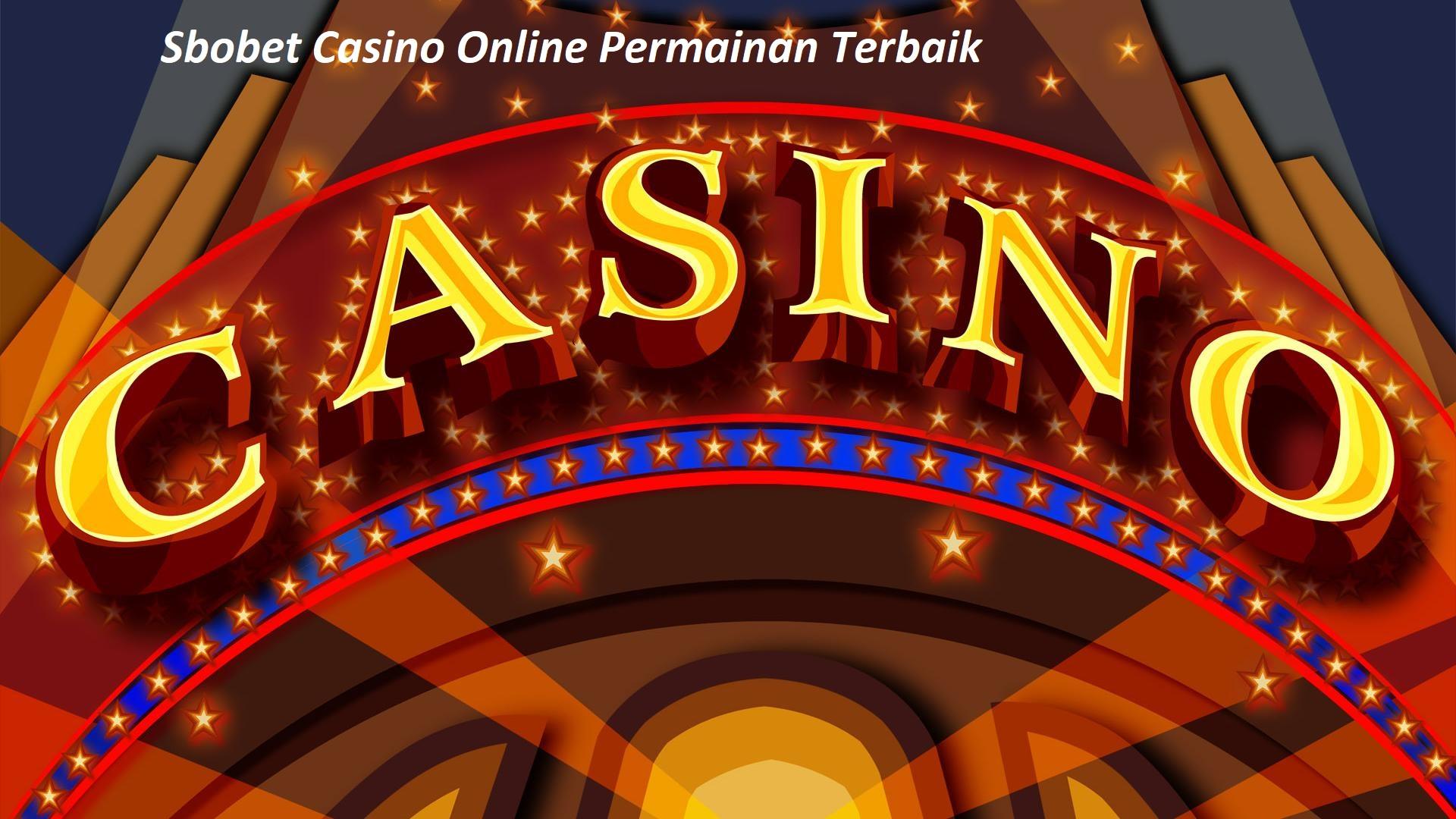 Sbobet Casino Online Permainan Terbaik
