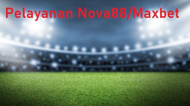 Pelayanan Nova88/Maxbet
