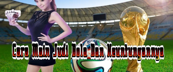 Cara Main Judi Bola Dan Keuntungannya