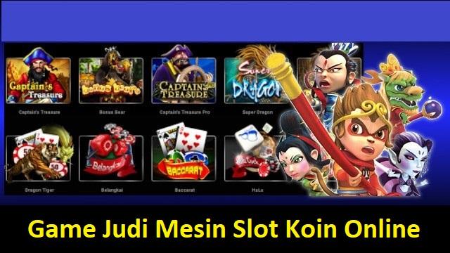 Game Judi Mesin Slot Koin Online - Situs Agen Judi Online ...